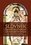 Slovník raněkřesťanské literatury Východu (Arabská, arménská, etiopská, gruzínská, koptská a syrská literatura) - obálka