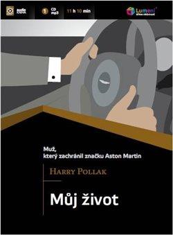 Můj život. Muž, který zachránil značku Aston Martin, CD - Harry Pollak