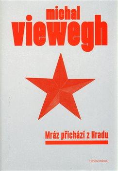 Mráz přichází z Hradu - Michal Viewegh