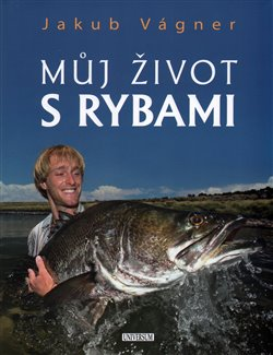 Můj život s rybami - Jakub Vágner