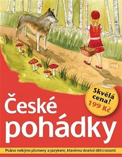 České pohádky. Psáno velkými písmeny a jazykem, kterému dnešní děti rozumí