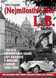 (Ne)milostivé léto L. B. (Literární rekonstrukce osudů Lídy Baarové v Berlíně v letech 1934-1938) - obálka