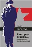 Plout proti proudu… (Publicistika Záviše Kalandry) - obálka