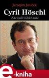 Cyril Höschl - Kde bydlí lidská duše (Rozhovor s přední osobností české psychiatrie) - obálka