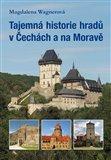 Tajemná historie hradů v Čechách a na Moravě - obálka