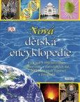 Nová dětská encyklopedie (Více než 9 000 zajímavostí, a statistických dat, 2 500 barevných ilustrací a fotografií) - obálka