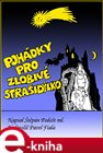 Poh&#225;dky pro zlobiv&#233; straid&#253;lko