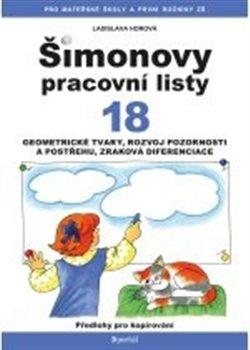 Šimonovy pracovní listy 18. Geometrické tvary, rozvoj pozornosti - Ladislava Horová