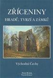 Zříceniny hradů, tvrzí a zámků (Východní Čechy) - obálka
