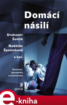 Domácí násilí - Naděžda Špatenková, Drahomír Ševčík e-kniha