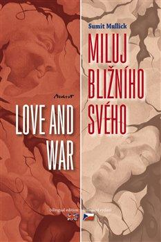 Miluj bližního svého / Love and War - Sumit Mulick