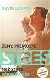 Ženy, přemožte stres (Než stres přemůže vás) - obálka