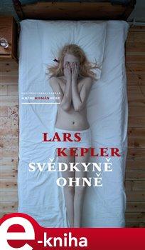 Svědkyně ohně - Lars Kepler e-kniha