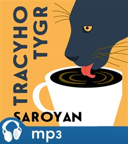 Tracyho tygr, mp3 - William Saroyan