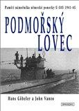 Podmořský lovec (Paměti námořníka německé ponorky U-505  1941-45) - obálka