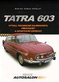 Tatra 603 (Vývojové změny, technické zajímavosti, přestavby a sportovní  úspěchy) - obálka