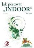 Jak pěstovat 'INDOOR' - obálka