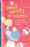 Deník maminky na mateřské (Tři roky vašich záznamů ze života s dítětem) - obálka