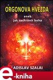 Orgonova hvězda (aneb jak zachránit boha) - obálka