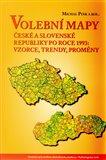 Volební mapy České a Slovenské republiky po roce 1993 (Vzorce, trendy, proměny) - obálka