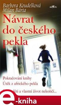 Návrat do českého pekla - Barbora Koudelková e-kniha
