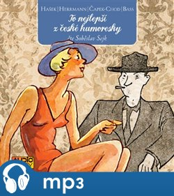 To nejlepší z české humoresky, mp3 - Jaroslav Hašek, Eduard Bass, Karel Matěj Čapek-Chod, Ignát Herrmann