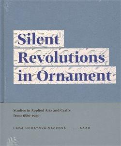 Silent Revolutions in Ornament - Lada Hubatová-Vacková