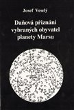 Daov&#225; pizn&#225;n&#237; vybran&#253;ch obyvatel planety Marsu - oblka