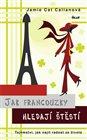 Jak Francouzky hledají štěstí