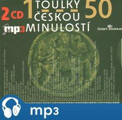Toulky českou minulostí 1-50, mp3 - Josef Veselý