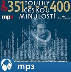 Toulky českou minulostí 351 - 400, mp3