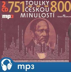 Toulky českou minulostí 751-800, mp3 - Josef Veselý