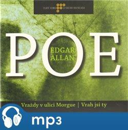 Vraždy v ulici Morgue/ Vrah jsi ty, mp3 - Edgar Allan Poe