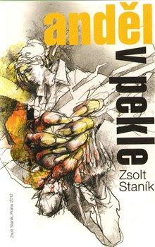 Anděl v pekle - Zsolt Staník