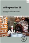 Volba povol&#225;n&#237; III.