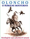 Oloncho o Ňurgunu Booturovi (Mytologický epos jakutských šamanů) - obálka