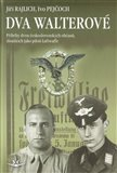Dva Walterové (Příběhy dvou československých občanů, sloužících jako piloti Luftwaffe) - obálka