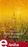 Brno nostalgické i ironické - obálka