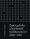 Obálka knihy Česká politika a (východní) vystěhovalectví