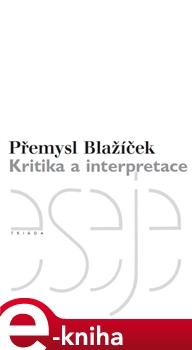 Obálka titulu Kritika a interpretace
