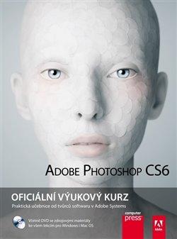 Adobe Photoshop CS6. Oficiální výukový kurz + DVD - Adobe Creative Team