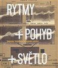 Rytmy + pohyb + světlo (Impulsy futurismu v českém umění) - obálka