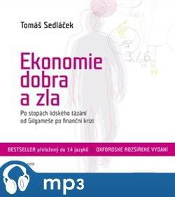 Ekonomie dobra a zla, mp3 - Tomáš Sedláček
