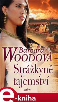 Strážkyně tajemství - Barbara Woodová e-kniha