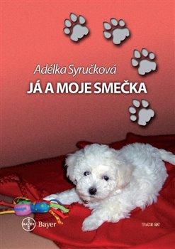 Já a moje smečka - Adéla Syručková
