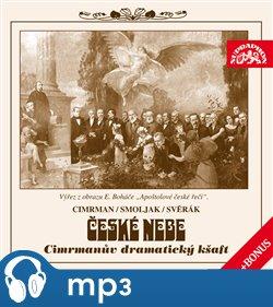 České nebe aneb Cimrmanův dramatický kšaft + bonus - Ladislav Smoljak, Zdeněk Svěrák, Jára Cimrman, mp3