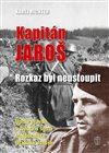 Kapit&#225;n Jaro - Rozkaz byl neustoupit