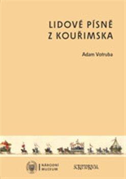 Lidové písně z Kouřimska + CD - Adam Votruba