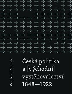 Obálka titulu Česká politika a (východní) vystěhovalectví
