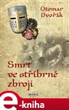 Smrt ve st&#237;brn&#233; zbroji - oblka